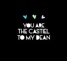 You are the Castiel to my Dean by Susanna Olmi
