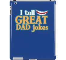 I tell great DAD Jokes! with funny smile iPad Case/Skin