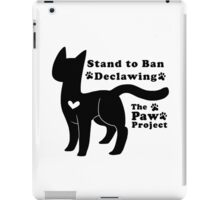 Stand to Ban Declawing - The Paw Project iPad Case/Skin