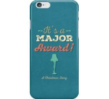 A Christmas Story - It's a Major Award! iPhone Case/Skin
