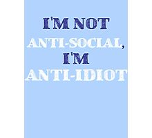 Anti-Idiot Photographic Print