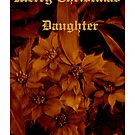 Merry Christmas Daughter by Madeline M  Allen