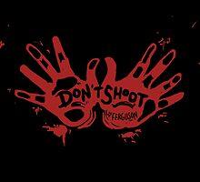 Ferguson: Hands Up, Don't Shoot by iumba