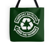 I support recycling Tote Bag
