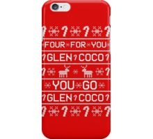 You Go Glen Coco! iPhone Case/Skin