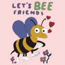 Let's BEE Friends by ToruandMidori