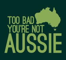 Too bad you're not AUSSIE by jazzydevil