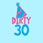Dirty Thirty with Birthday hat by jazzydevil
