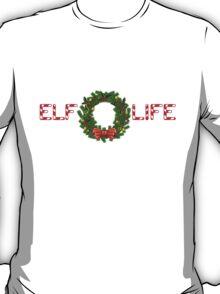 Elf Life - For your Shelf Elf T-Shirt
