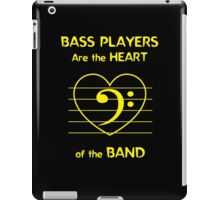 Bass Players Are the Heart of the Band iPad Case/Skin