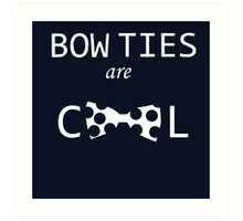 Dr Who: Bow ties are cool Art Print