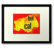 HOT CAT Framed Print