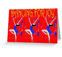 DANCING FOR JOY Greeting Card