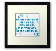 Merry Christmas Kiss My Ass, Kiss My ass, Kiss Your Ass, Happy Hanukkah Framed Print