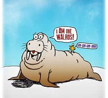 I Truly AM the Walrus! by PETER GROSS