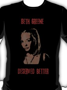 Beth Greene Deserved Better. T-Shirt