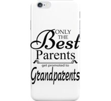 Best Parents Get Promoted To Grandparents iPhone Case/Skin