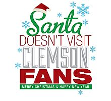 Santa Doesen't Visit Clemson Fans. Merry Christmas and Happy New Year Photographic Print