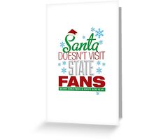 Santa Doesen't Visit State Fans. Merry Christmas and Happy New Year Greeting Card