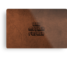BAD MOTHERFU**ER Metal Print