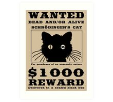 WANTED dead and/or alive - Schrödinger's cat Art Print