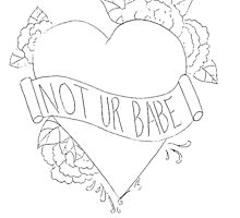 Not Ur Babe #3 by IFoundalaska