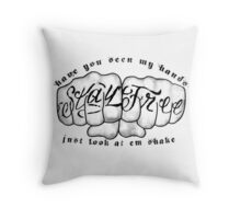 Have you seen my hands? Throw Pillow