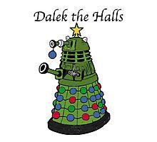 Dalek the Halls Photographic Print