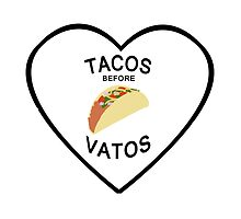 TACOS BEFORE VATOS by agirlandherpug