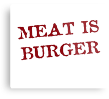 Meat is Burger Metal Print