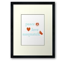 Peace Love and Sasquatch Framed Print