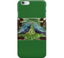 I Sing For You iPhone Case/Skin