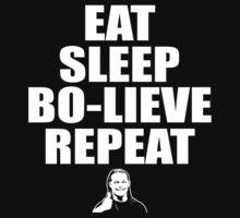 Eat, Sleep, Bo-lieve, Repeat by greeney