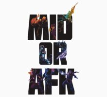 League of Legends MID OR AFK by GDPSpliff