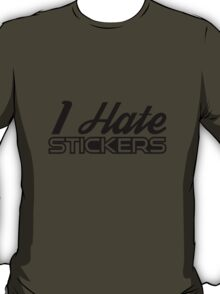 I Hate Stickers Black T-Shirt