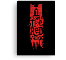 I Survived the Red Wedding Canvas Print
