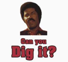 Can you dig it? by JoeDigitalMedia