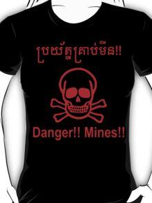 Danger!! Mines!! ☠ Cambodian Khmer Sign ☠ T-Shirt