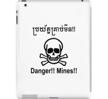 Danger!! Mines!! ☠ Cambodian Khmer Sign ☠ iPad Case/Skin