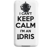 I cant keep calm Im an IDRIS Samsung Galaxy Case/Skin