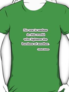 No one is usless, Charles Dickens T-Shirt