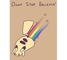 Dont Stop Believin Photographic Print