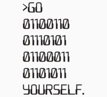 Go ( Binary Curse Word ) Yourself by TheShirtYurt