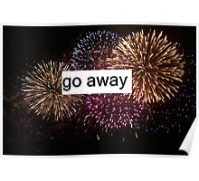 go away with fireworks  Poster