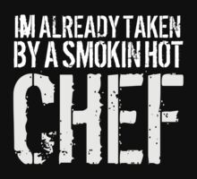 Funny 'I'm Already Taken By a Smokin' Hot Chef' T-Shirt and Accessories by Albany Retro