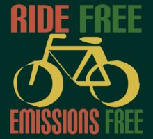 RIDE FREE, EMISSIONS FREE by IMPACTEES