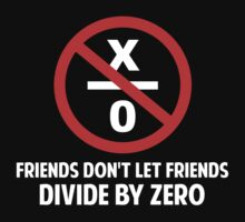Friends Don't Divide by Zero by TheShirtYurt
