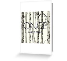 "Once Upon a Time (OUAT) - ""Magic is Coming."" Greeting Card"