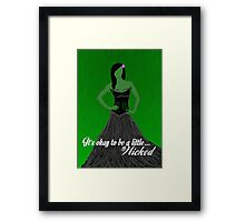 It's Okay To Be A Little.. Wicked Framed Print