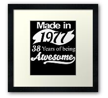 Made in 1977... 38 Years of being Awesome Framed Print